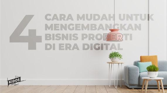 4 Cara Mudah untuk Mengembangkan Bisnis Properti di Era Digital